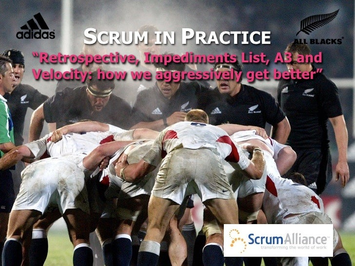 """SCRUM IN PRACTICE""""Retrospective, Impediments List, A3 andVelocity: how we aggressively get better"""""""