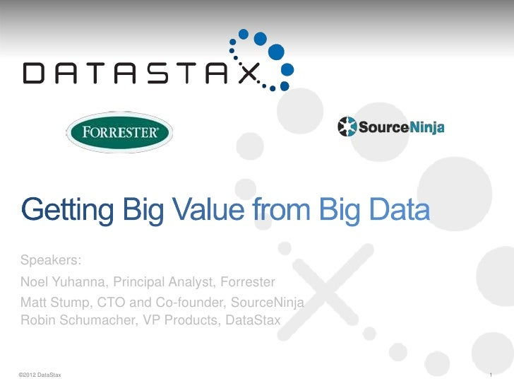 Getting Big Value from Big Data
