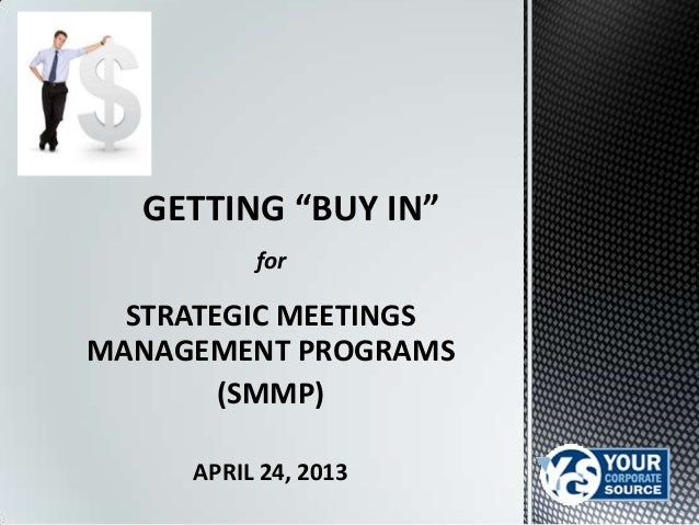 """Getting """"Buy-In"""" for a Strategic Meetings Management Program (SMMP)"""
