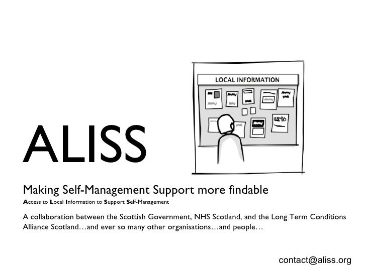 ALISS  Making Self-Management Support more findable   A ccess to  L ocal  I nformation to  S upport  S elf-Management A co...