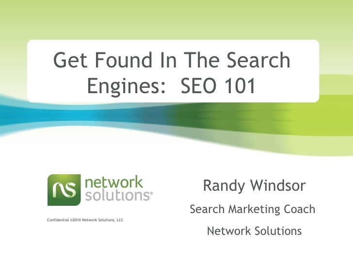 Get Found In The Search Engines:  SEO 101 Randy Windsor Search Marketing Coach  Network Solutions
