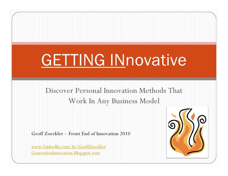 GETTING INnovative       Discover Personal Innovation Methods That             Work In Any Business Model   Geoff Zoeckler...