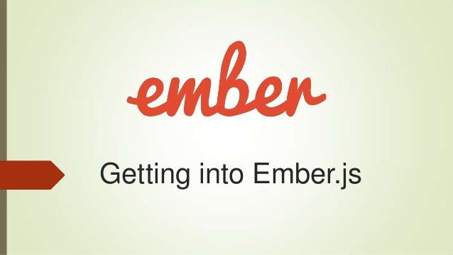 Getting into Ember.js