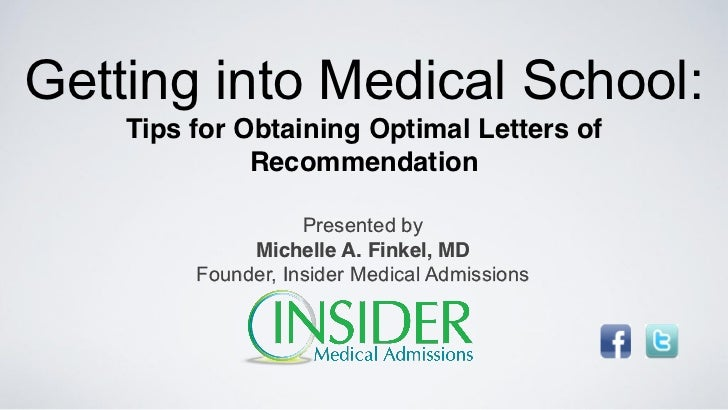 Getting into Medical School:    Tips for Obtaining Optimal Letters of              Recommendation                    Prese...