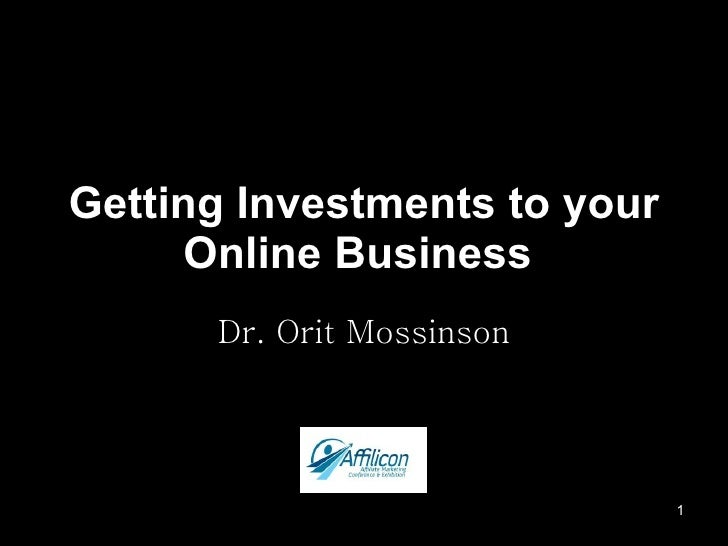 Getting Investments To Your Online Business Orit Mossinson June 2009