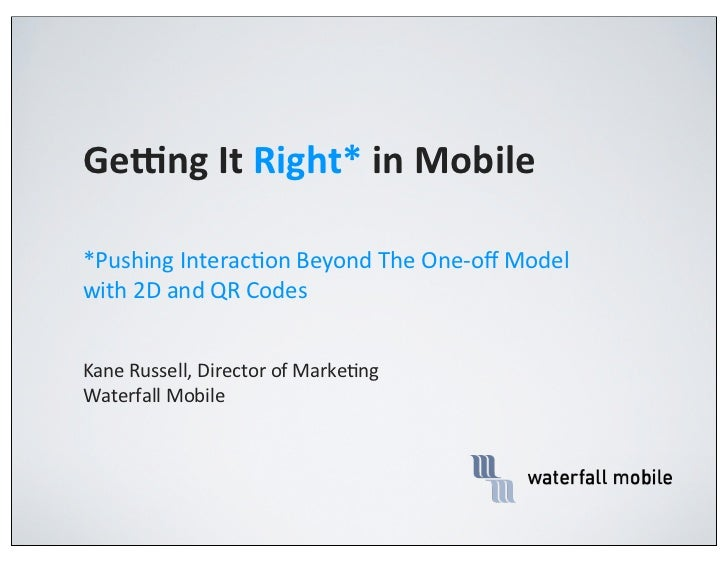 Ge#ng It Right* in Mobile*Pushing Interac4on Beyond The One-‐off Model with 2D and QR CodesKan...