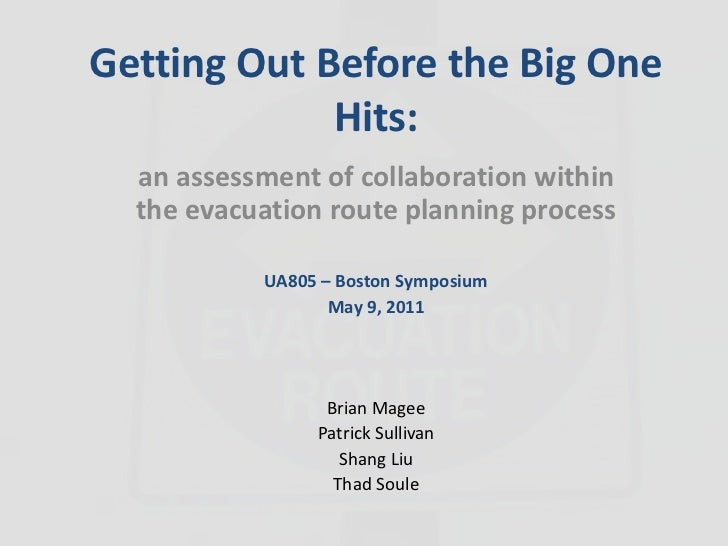 Getting Out Before the Big One Hits:<br />an assessment of collaboration within the evacuation route planning process<br /...