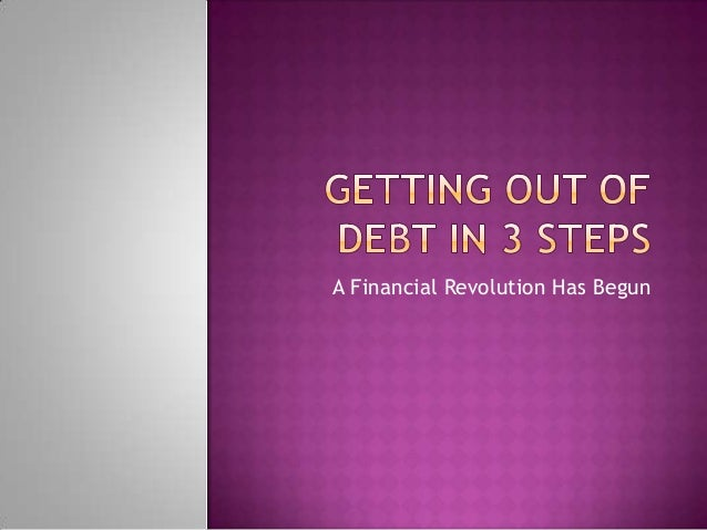 Getting Out of Debt In 3 Steps