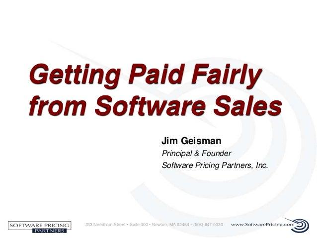 233 Needham Street • Suite 300 • Newton, MA 02464 • (508) 647-0330Jim GeismanPrincipal & FounderSoftware Pricing Partners,...