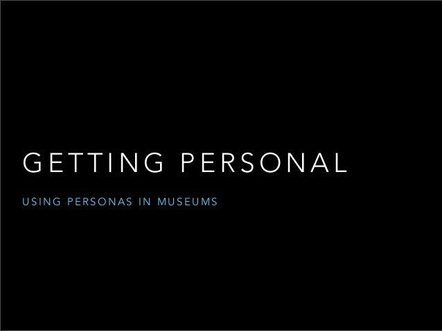 Getting Personal Using Personas In Museums