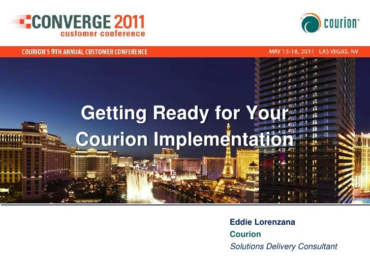 Getting Ready for Your Courion Implementation <br />Eddie Lorenzana <br />Courion <br />Solutions Delivery Consultant<br />
