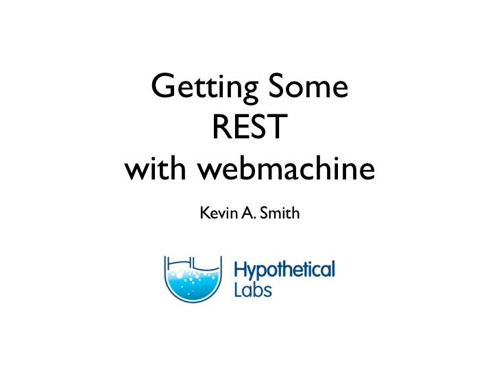 Getting Some       REST with webmachine     Kevin A. Smith