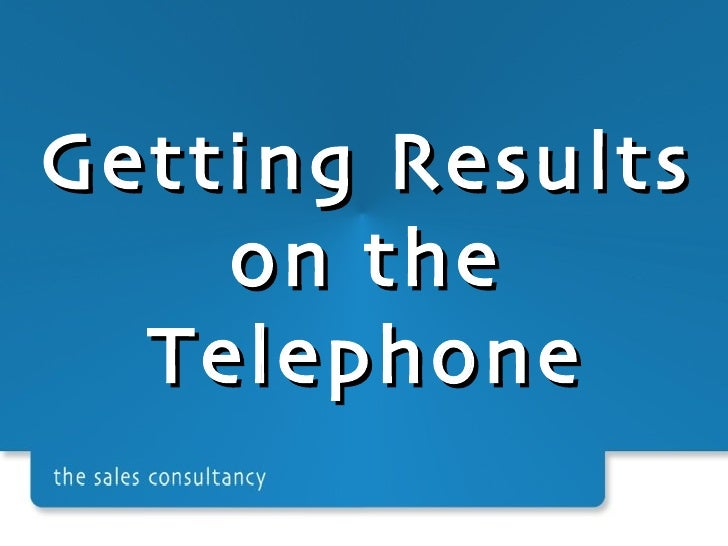 Getting Results on the Telephone