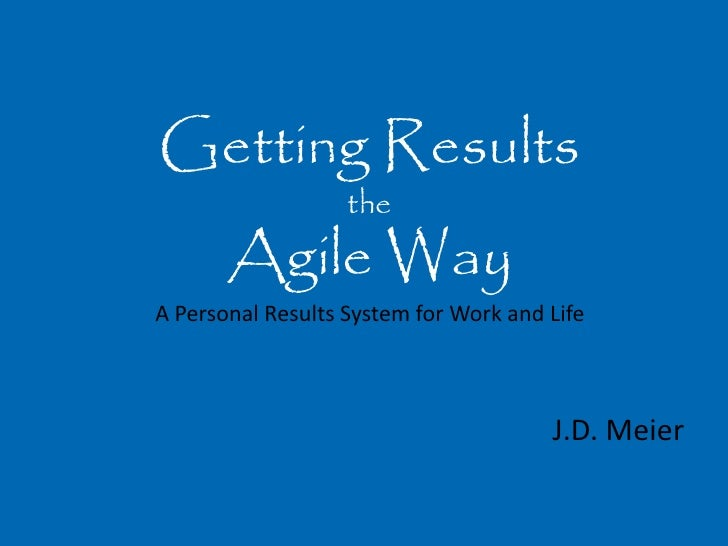 Getting Results                    the        Agile Way A Personal Results System for Work and Life                       ...