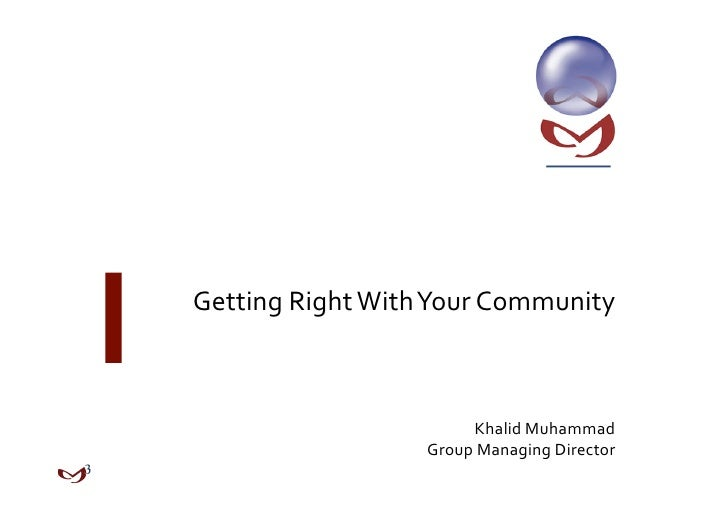 GettingRightWithYourCommunity                           KhalidMuhammad                   GroupManagingDirector