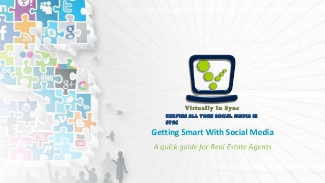 Keeping all your social media in sync  Getting Smart With Social Media A quick guide for Real Estate Agents