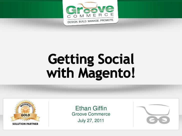 [Webinar July 2011] Getting Social with Magento Enterprise