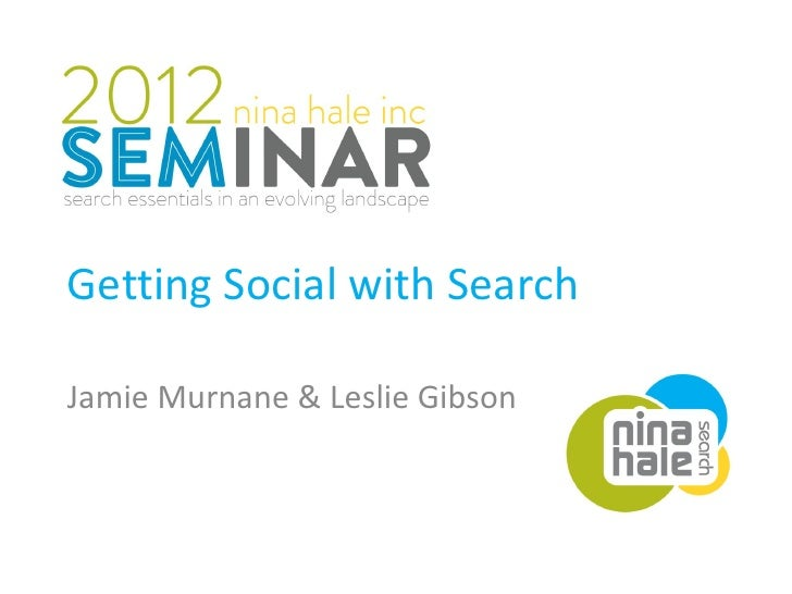Getting Social with Search presented by Jamie Murnane and Leslie Gibson