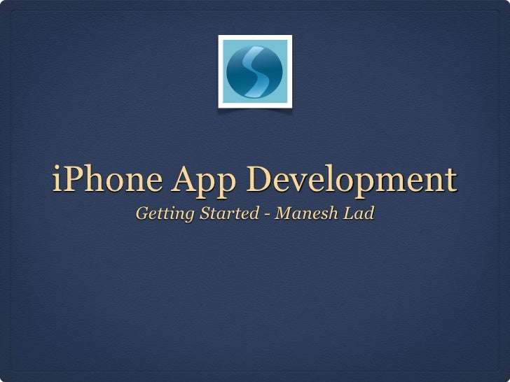 iPhone App Development    Getting Started - Manesh Lad