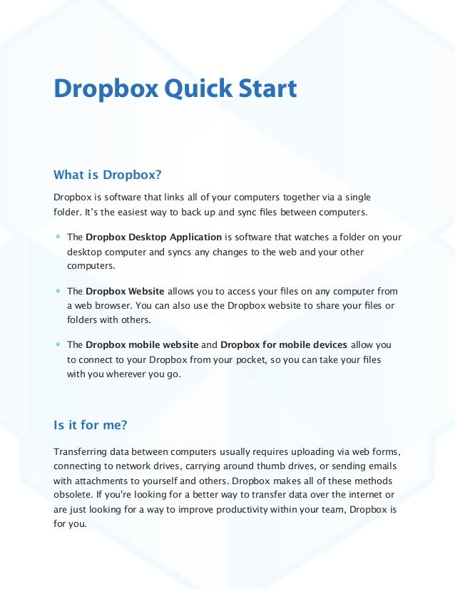 Dropbox Quick StartWhat is Dropbox?Dropbox is software that links all of your computers together via a singlefolder. It's ...