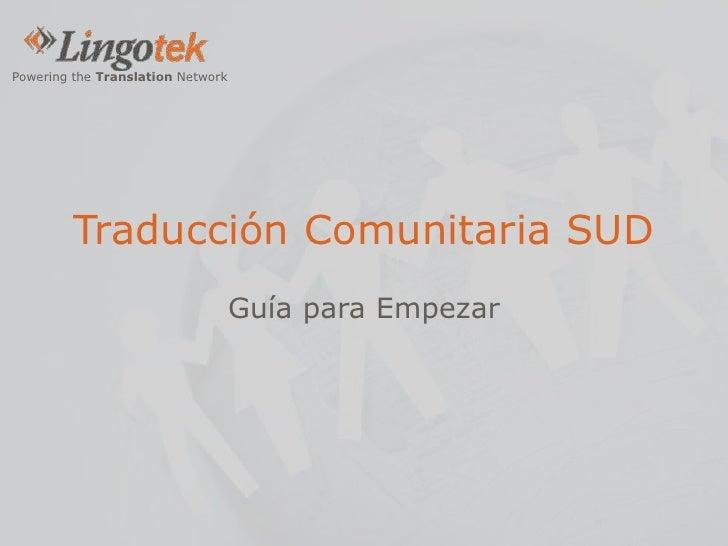 Traducción Comunitaria SUD<br />Guía para Empezar<br />