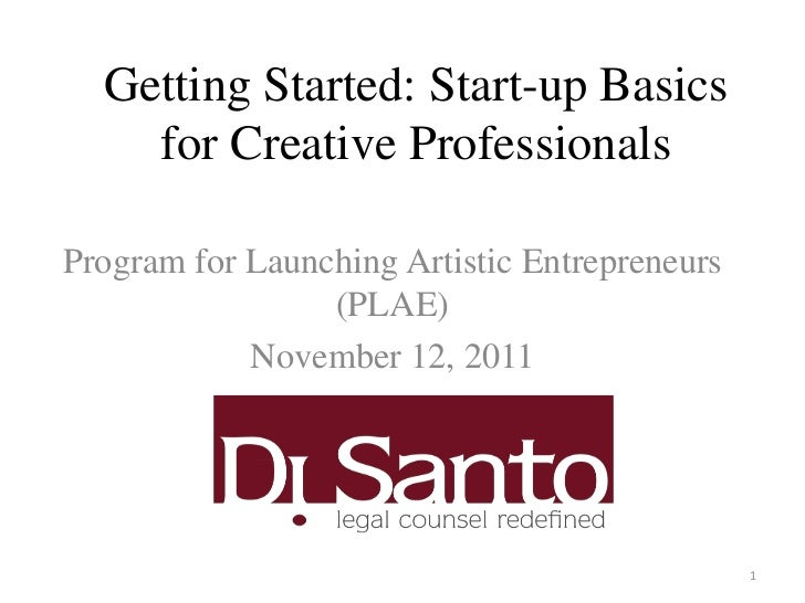Getting Started: Start-up Basics    for Creative ProfessionalsProgram for Launching Artistic Entrepreneurs                ...