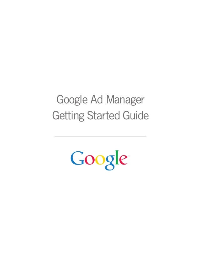 Google Ad Manager Getting Started Guide