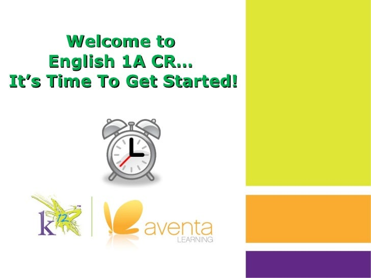 Welcome to  English 1A CR…  It's Time To Get Started!