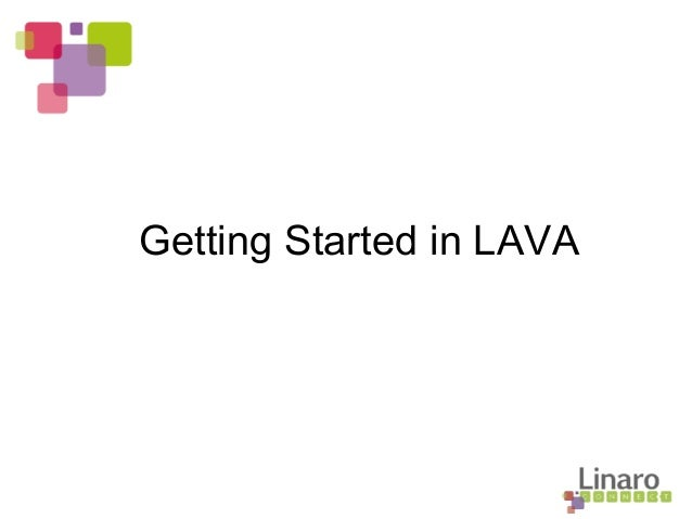 Getting Started in LAVA