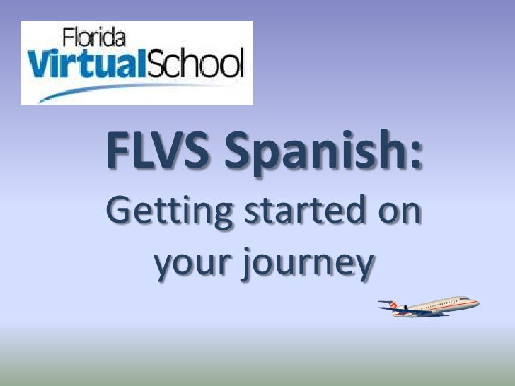 FLVS Spanish: <br />Getting started on your journey<br />