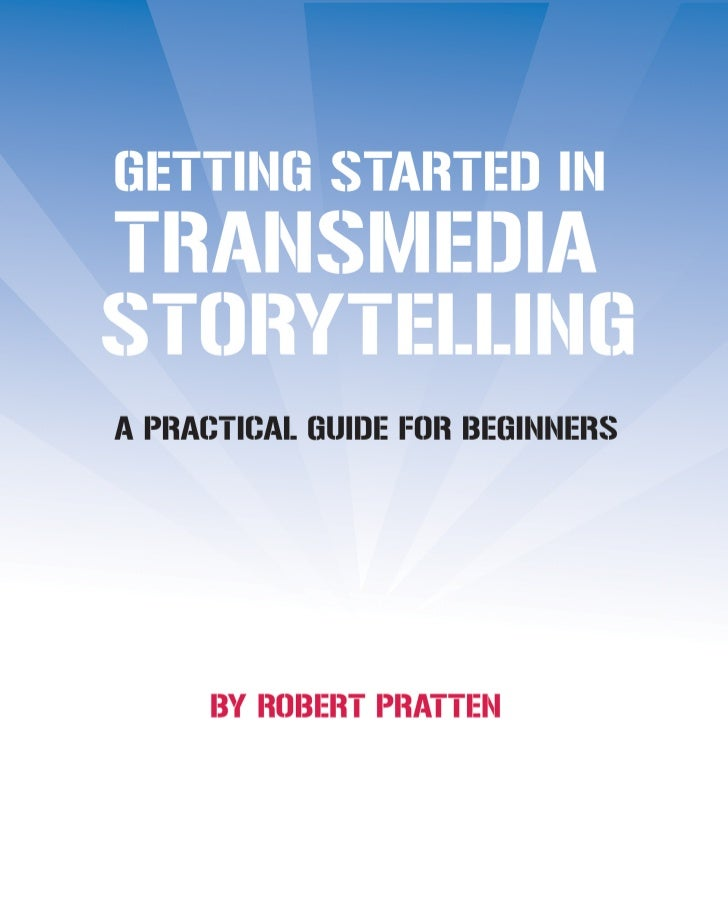 Getting started in transmedia