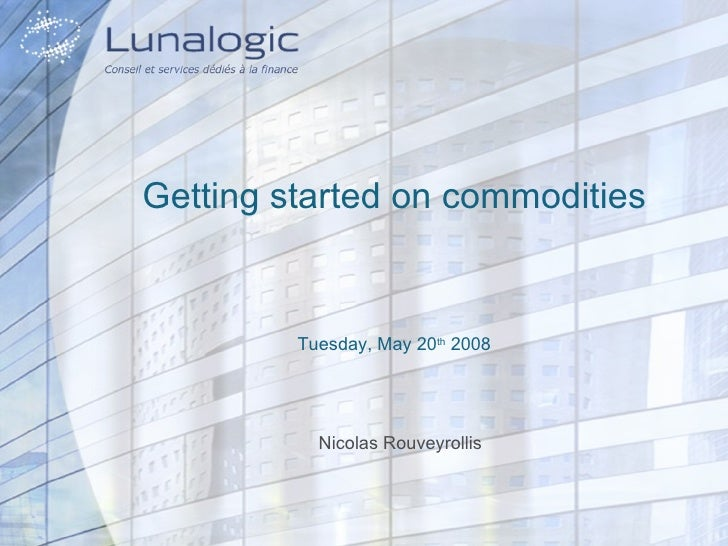 Getting Started On Commodities