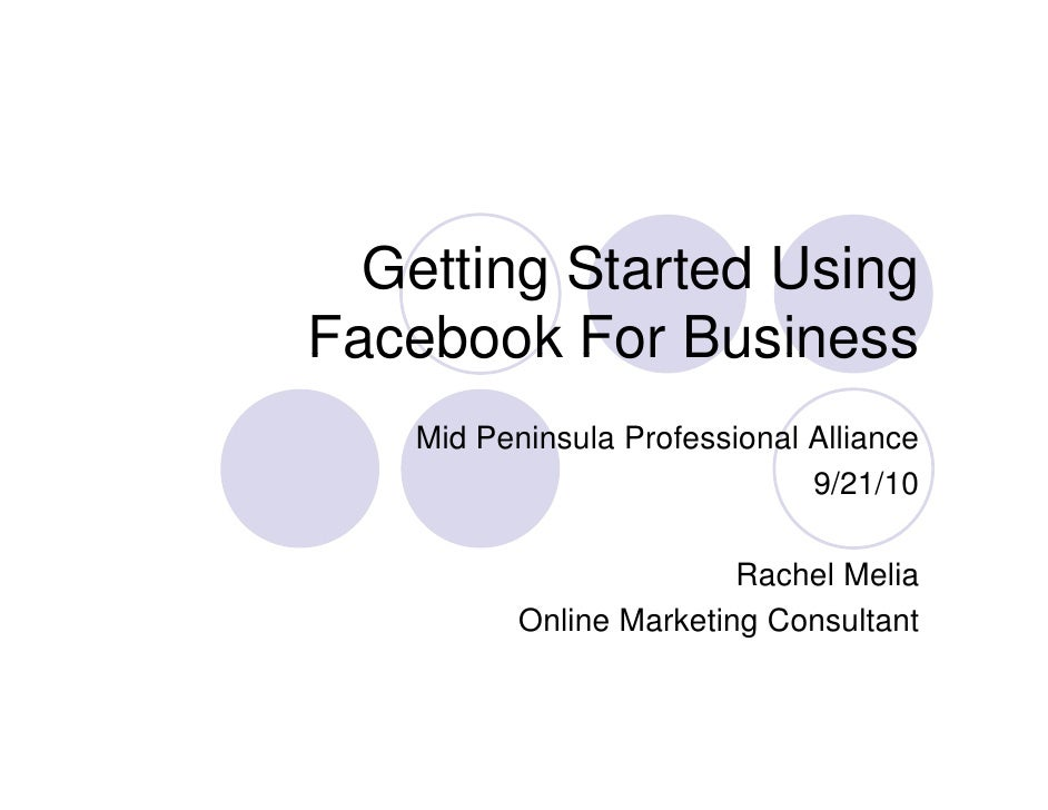 Getting Started U i   G tti St t d Using Facebook For Business    Mid Peninsula Professional Alliance                     ...