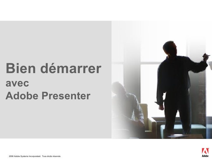 Bien   démarrer  avec Adobe Presenter