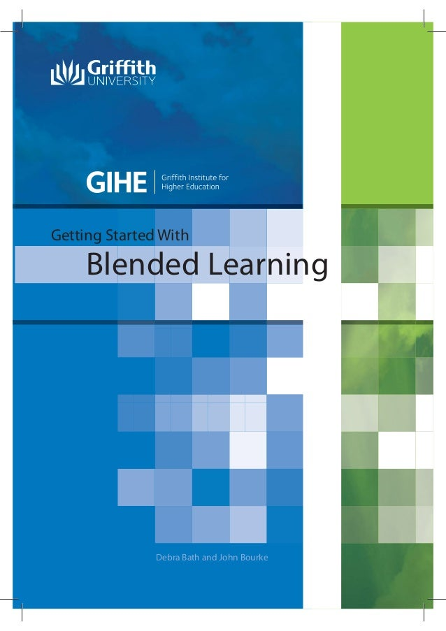 Getting Started With     Blended Learning               Debra Bath and John Bourke