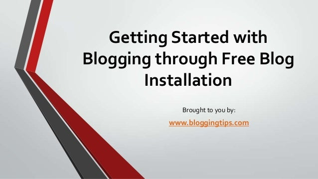 Getting Started with Blogging through Free Blog Installation