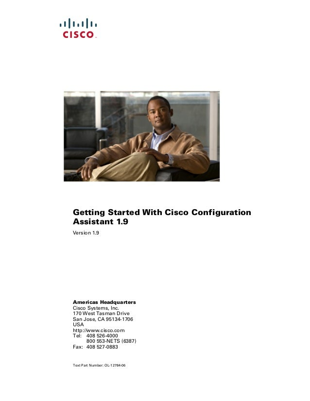 Getting Started With Cisco Configuration Assistant 1.9 Version 1.9  Americas Headquarters Cisco Systems, Inc. 170 West Tas...