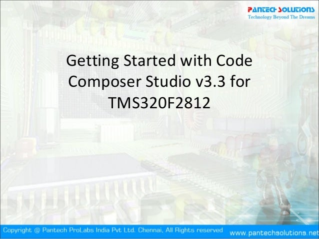 Getting started with code composer studio v3.3 for tms320 f2812
