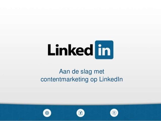 Aan de slag met contentmarketing op LinkedIn