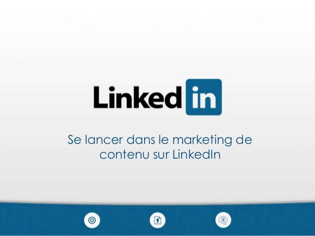 Se lancer dans le marketing de contenu sur LinkedIn