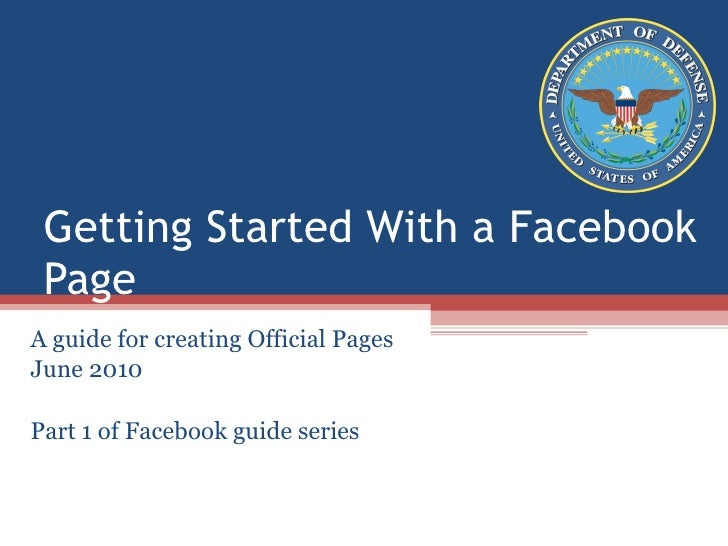 Getting Started With a Facebook Page<br />A guide for creating Official Pages<br />