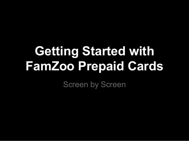 Getting Started with FamZoo Prepaid Cards Screen by Screen