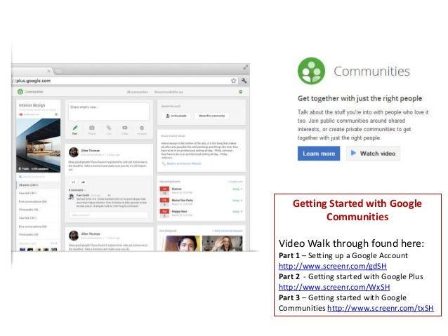 Getting Started with GoogleCommunitiesVideo Walk through found here:Part 1 – Setting up a Google Accounthttp://www.screenr...