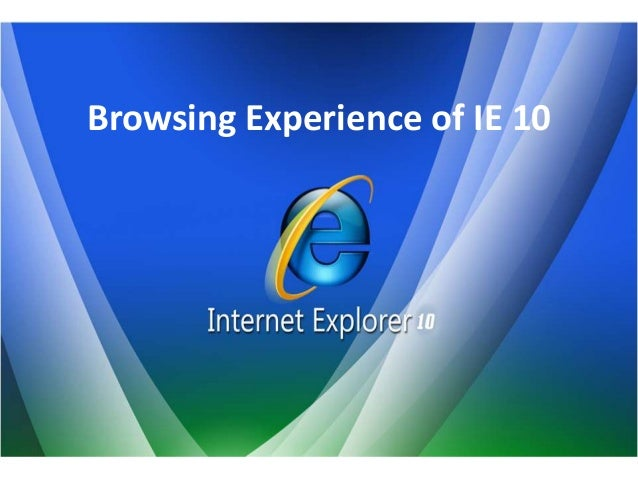 Browsing Experience of IE 10