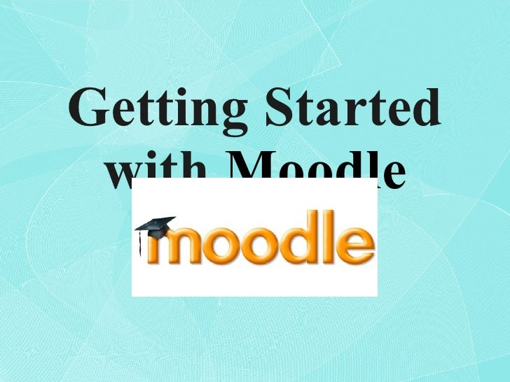 Gettingstartedwithmoodle