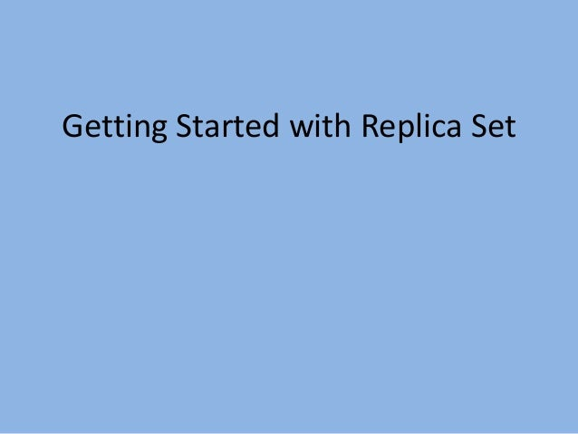 Getting started with replica set in MongoDB