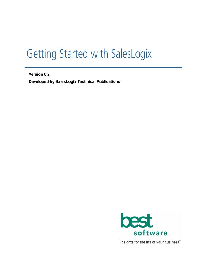 Getting Started with SalesLogixVersion 6.2Developed by SalesLogix Technical Publications