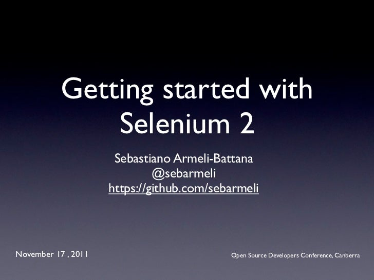 Getting started with               Selenium 2                      Sebastiano Armeli-Battana                              ...
