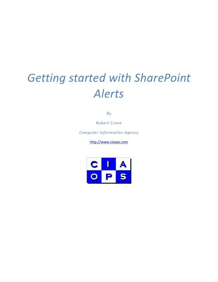 Getting started with SharePoint              Alerts                       By                  Robert Crane           Compu...