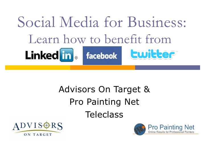 Social Media for Business:  Learn how to benefit from Advisors On Target & Pro Painting Net  Teleclass